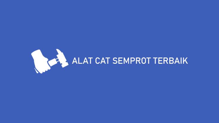Alat Semprot Cat Tembok Terbaik