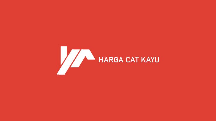 Harga Cat Kayu