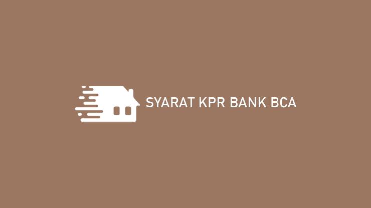 Syarat KPR Bank BCA