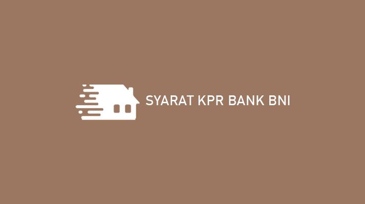 Syarat KPR Bank BNI