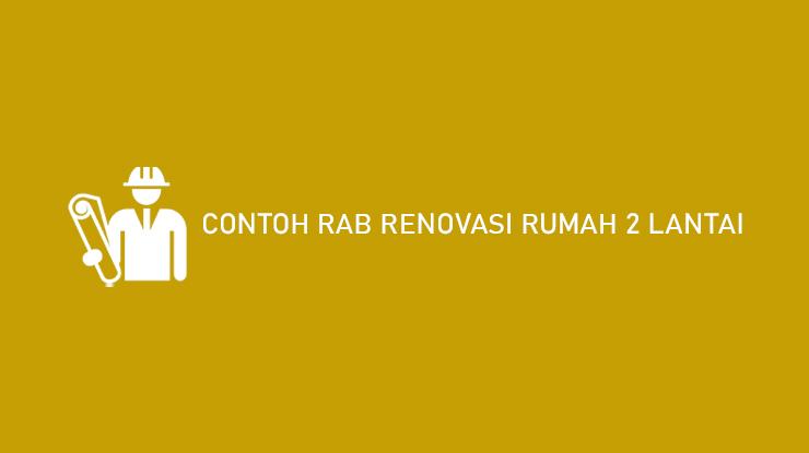 Contoh RAB Renovasi Rumah 2 Lantai