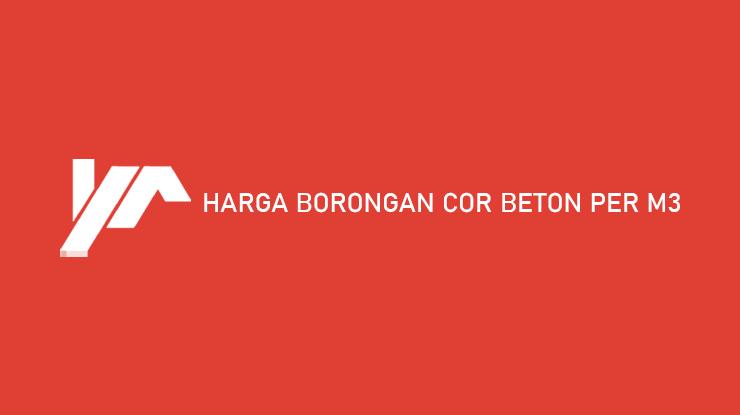 Harga Borongan Cor Beton Per M3