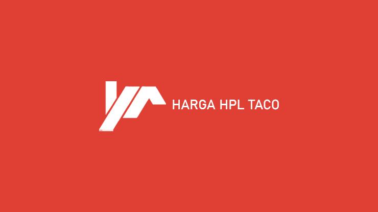 Harga HPL Taco