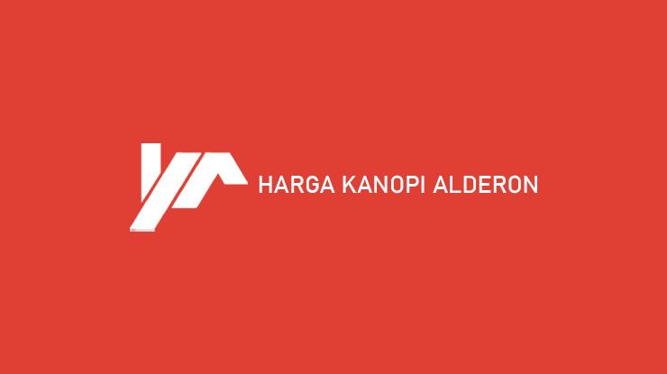 Harga Kanopi Alderon