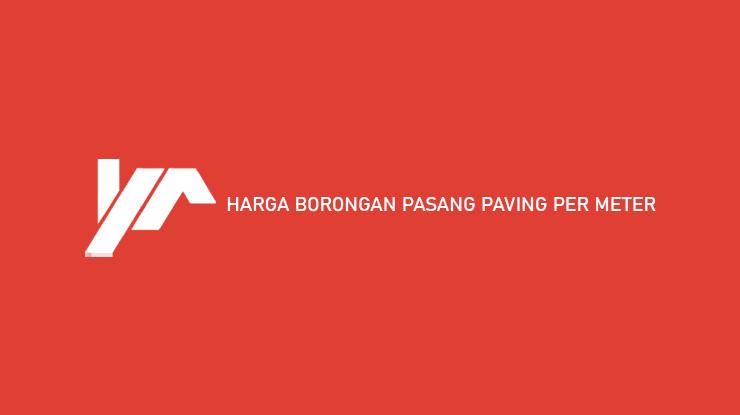 Harga Borongan Pasang Paving Per Meter
