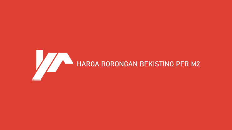 Harga Borongan Bekisting Per M2
