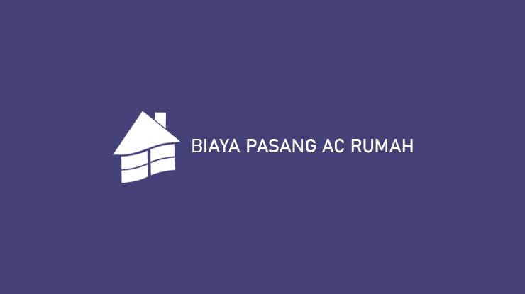 Biaya Pasang AC Rumah