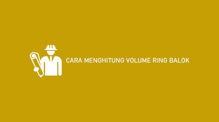 Cara Menghitung Volume Ring Balok