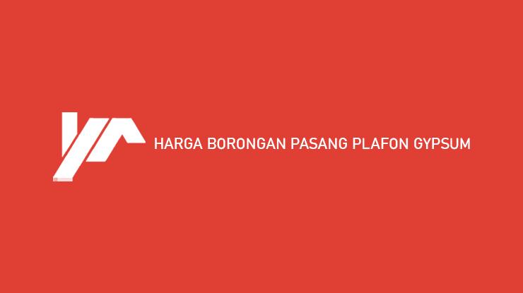 Harga Borongan Pasang Plafon Gypsum