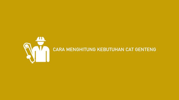 Cara Menghitung Kebutuhan Cat Genteng