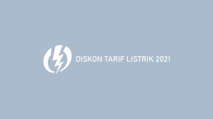 Diskon Tarif Listrik 2021