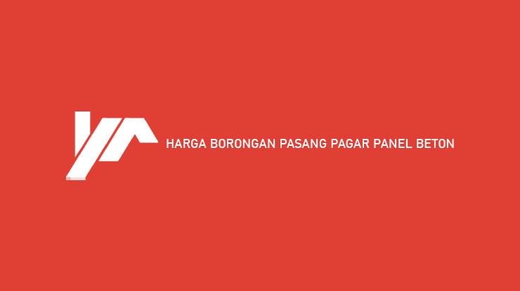 Harga Borongan Pasang Pagar Panel Beton