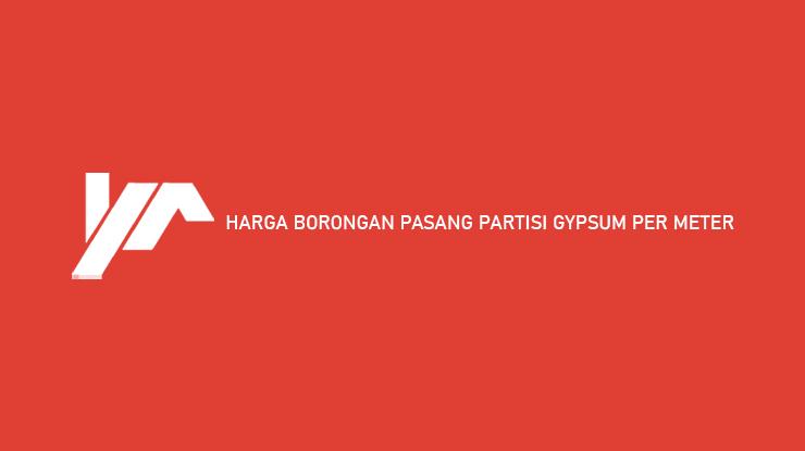 Harga Borongan Pasang Partisi Gypsum Per Meter