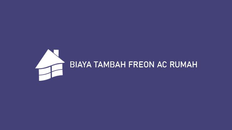 Biaya Tambah Freon AC Rumah