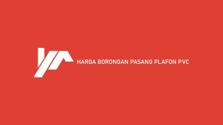 Harga Borongan Pasang Plafon PVC